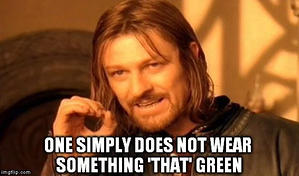 2018-12-14 14_55_28-one-simply-does-not-wear-something-that-green-meme.webp (568×335)