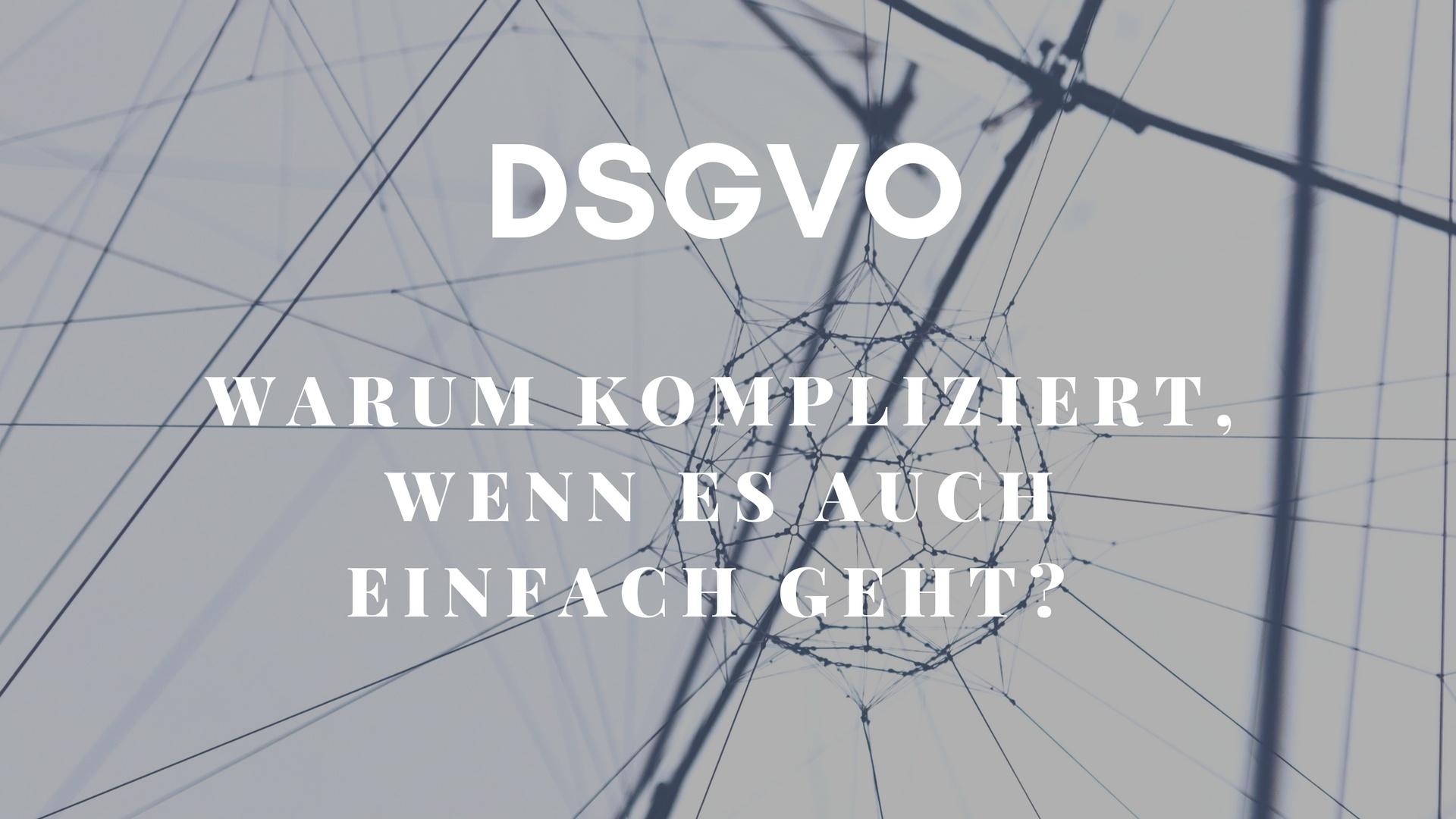 So einfach kann die neue EU Datenschutz-Verordnung (DSGVO) sein