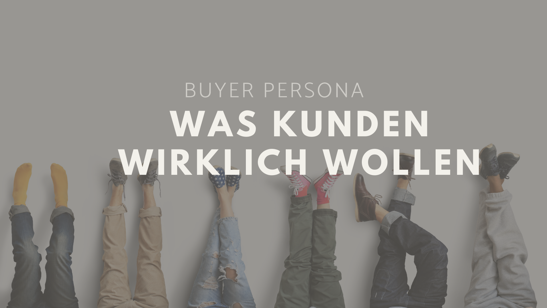 Buyer Personas erstellen: Vom idealen Kunden zum idealen Unternehmen