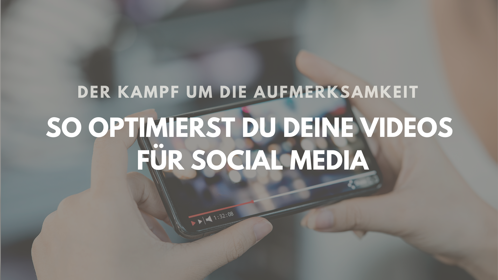 So optimierst du deine Videos für Social Media