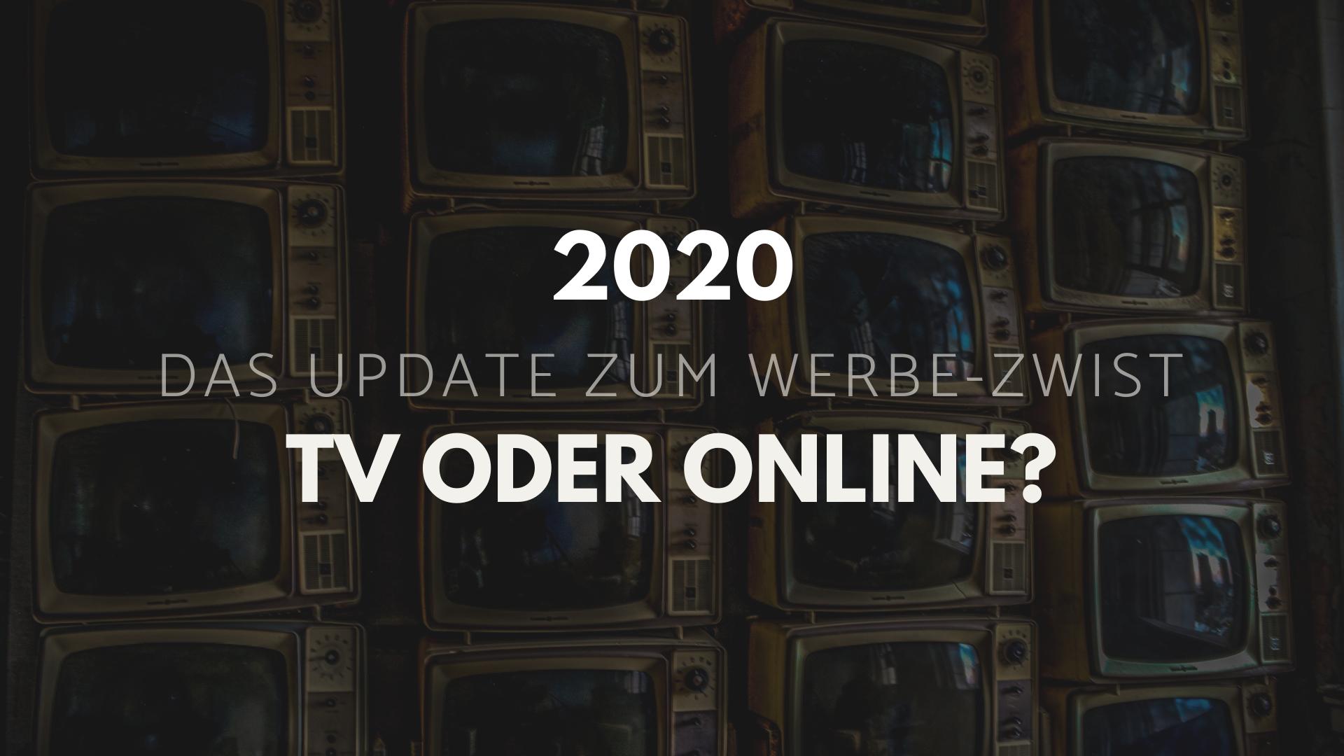 Werbung 2020: TV oder Online?